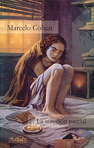 La Solucion Parcial (Voces / Literatura) por Marcelo Cohen
