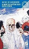 La mort du docteur Faust - Suivi de Fastes d'enfer