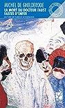 La mort du docteur Faust : Suivi de Fastes d'enfer par Ghelderode