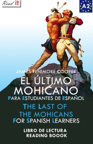 El último mohicano para estudiantes de español. Libro de lectura: The Last of the Mohicans For Spanish learners. Reading Book Level A2. Beginners.: Volume 5 (Read in Spanish)