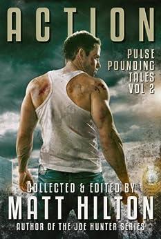 Action: Pulse Pounding Tales Volume 2 by [Hilton, Matt, Godwin, Richard, Brazill, Paul D, Glenn, Rod, Hilton, James Oliver, Purdie, Iain]