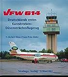 VFW 614: Deutschlands erstes Kurzstrecken-Düsenverkehrsflugzeug