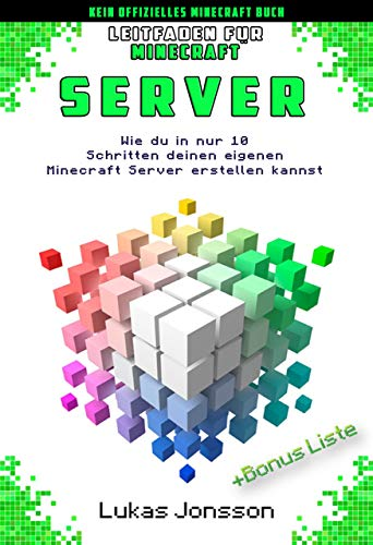 Optischer Kopf (Leitfaden für Minecraft Server: Wie du in nur 10 Schritten deinen eigenen Minecraft Server erstellen kannst (Minecraft Server Ratgeber 1))