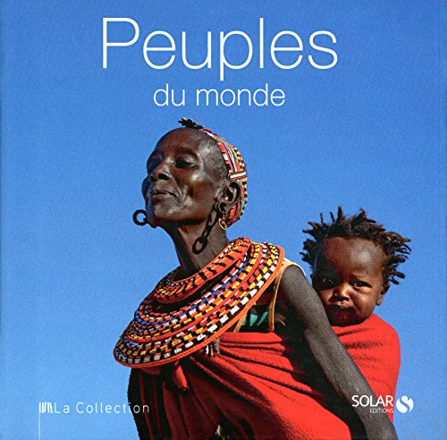 Peuples du monde - La collection par Collectif