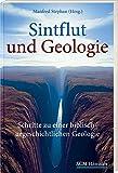 Sintflut und Geologie: Schritte zu einer biblisch-urgeschichtlichen Geologie
