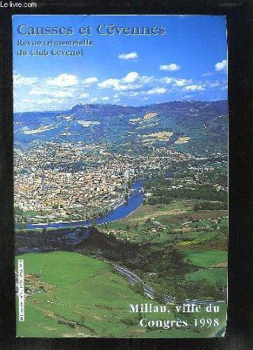 Causses et Cévennes. N°1 - 103ème année, Tome XVIII : Millau, ville du Congrès 1998. Larzac, patrimoine et tourisme - Le Larzac Templier et Hospitalier - Le pérail de brebis - Le grand Viaduc de Millau ...