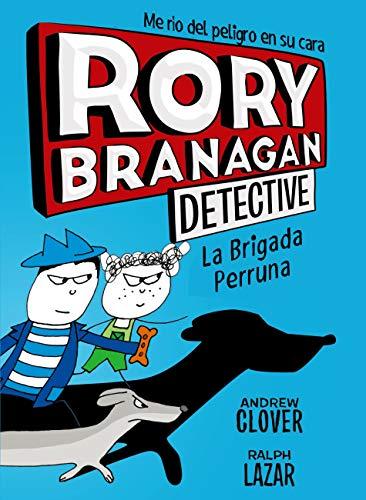 Rory Branagan, 2. La Brigada Perruna (Castellano - A PARTIR DE 10 AÑOS - PERSONAJES Y SERIES - Rory Branagan) (Spanish Edition)