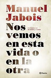 Nos vemos en esta vida o en la otra par Manuel Jabois