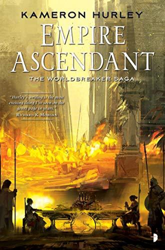 Empire Ascendant: Worldbreaker Saga #2 (The Worldbreaker Saga) por Kameron Hurley