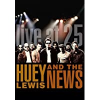 Huey Lewis & The News - Live at 25