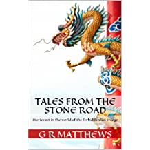 Tales from the Stone Road: Stories set in the world of the forbidden list trilogy