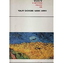 Tout l'oeuvre peint de van gogh, 1888-1890