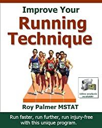 Improve Your Running Technique: How To Run Faster, Longer And Injury-Free (English Edition)