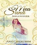 'Mea Suna - Seelenfeuer: Band 2' von Any Cherubim