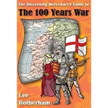 The Discerning Mercenary's Guide to the 100 Years War