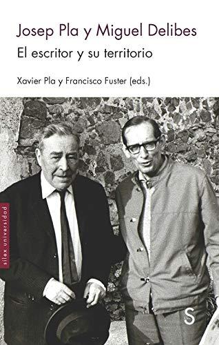 Josep Pla y Miguel Delibes (Sílex Universidad) por Javier Pla