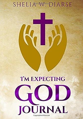 I'm Expecting God Journal