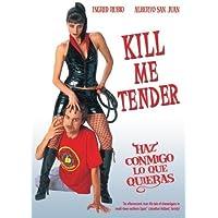 Haz Conmigo lo que Quieras (Kill Me Tender) by Ingrid Rubio