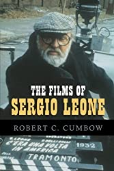 The Films of Sergio Leone by Robert C. Cumbow (2008-02-15)