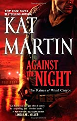 Against the Night (The Raines of Wind Canyon) by Kat Martin (2012-02-28)
