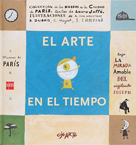 El Arte En El Tiempo / Art in the Time (Ojearte) par Laura Jaffe