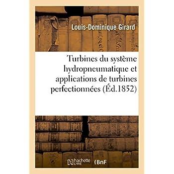 Mémoire sur les turbines du système hydropneumatique: et sur les applications de turbines perfectionnées