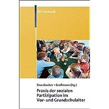 Praxis der sozialen Partizipation im Vor- und Grundschulalter
