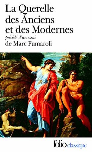 La Querelle des Anciens et des Modernes : 17e-18e sicles