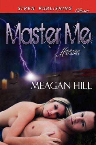 Master Me [Masterson] (Siren Publishing Classic) Cover Image