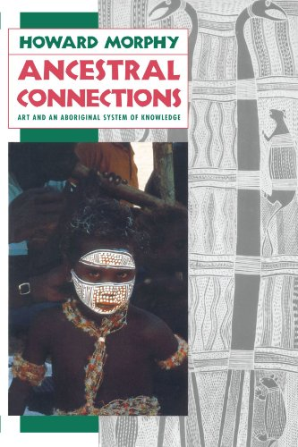 Ancestral Connections: Art and an Aboriginal System of Knowledge -