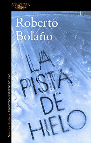 La pista de hielo eBook: Roberto Bolaño: Amazon.es: Tienda Kindle