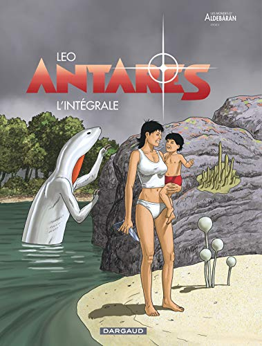 Antarès - Intégrale - tome 0 - Antarès - Intégrale par Leo