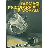 FARMACI PSICOFARMACI E MORALE