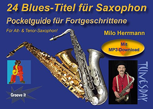 24 Blues-Titel für Saxophon Noten/Pocketguide mit MP3-Download inkl. Playalongs für Alt- & Tenor-Sax (Record Mp3)