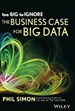 Too Big to Ignore: The Business Case for Big Data (Misl-Wiley)