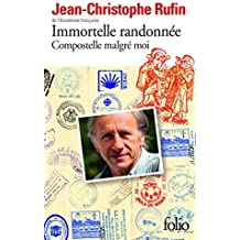 Immortelle Randonnee: Compostelle Malgre Moi by Jean-Christophe Rufin (2014-10-02)
