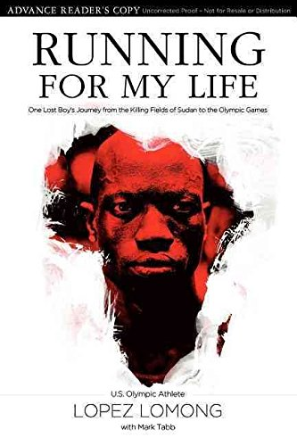 [Running for My Life: One Lost Boy's Journey from the Killing Fields of Sudan to the Olympic Games] (By: Lopez Lomong) [published: July, 2012]