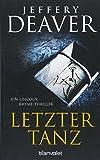 Letzter Tanz: Ein Lincoln-Rhyme-Thriller - Jeffery Deaver