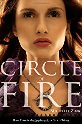 Circle of Fire (Prophecy of the Sisters Trilogy) by Michelle Zink (2012-07-03)