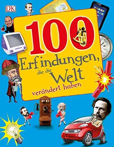 100 Erfindungen, die die Welt verändert haben