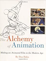 The Alchemy of Animation: Making an Animated Film in the Modern Age (Disney Editions Deluxe (Film)) by Don Hahn (2008-10-07)