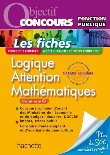 Fiches - Logique, Attention, Mathématiques, Catégorie C - Ed.2011 by Informburo (2011-02-02) par Informburo