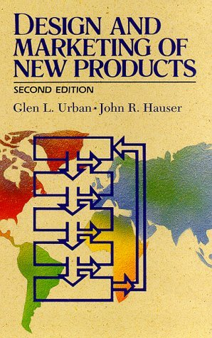 Design and Marketing of New Products by Glen L. Urban (1993-05-04)