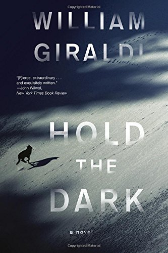 Hold the Dark: A Novel by William Giraldi (August 11,2015)