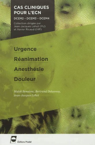 Urgence - Réanimation - Anesthésie - Douleur: DCEM2 - DCEM3 - DCEM4.
