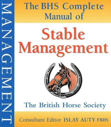 BHS Complete Manual of Stable Management