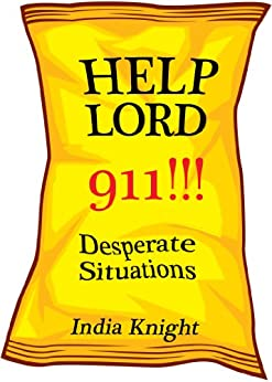 Help Lord 911!!! : Desperate Situations by [Knight, India]