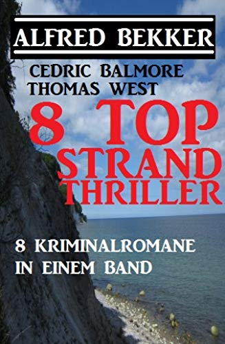 8 Top Strand Thriller - 8 Kriminalromane in einem Band (German Edition) par Alfred Bekker