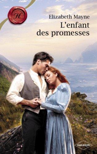 L'enfant des promesses (Harlequin Les Historiques)