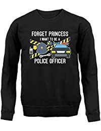 Forget Princess Police Officer - Unisex Sweatshirt / Sweater - 8 Colours